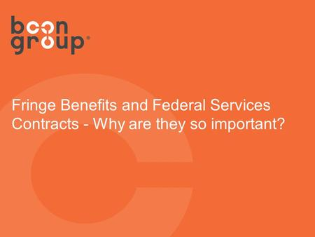 Fringe Benefits and Federal Services Contracts - Why are they so important?