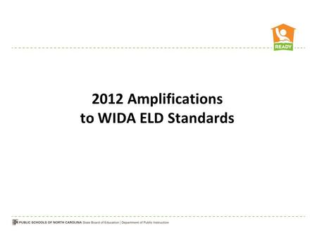 2012 Amplifications to WIDA ELD Standards