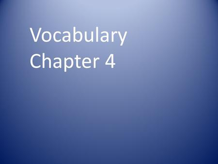 Vocabulary Chapter 4. In a relationship between variables, the variable that changes with respect to another variable is called the.