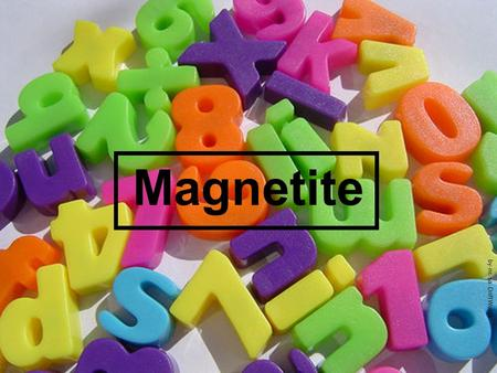 Magnetite by-nc-sa: Drift Words. by-nc:The Tardigrade Magnetite sands eroded from magnetite bearing rock, and can be economically viable sources of iron.