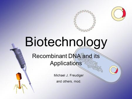 Recombinant DNA and its Applications