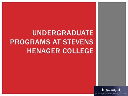 UNDERGRADUATE PROGRAMS AT STEVENS HENAGER COLLEGE.