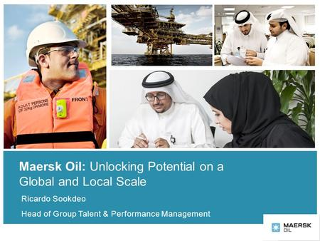 Maersk Oil: Unlocking Potential on a Global and Local Scale
