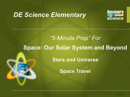 "DE Science Elementary ""5-Minute Prep"" For Space: Our Solar System and Beyond Stars and Universe Space Travel."