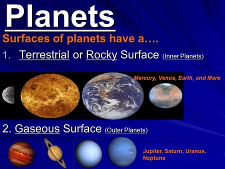 Planets Surfaces of planets have a….