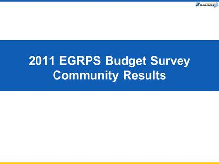 2011 EGRPS Budget Survey Community Results. Demographics.