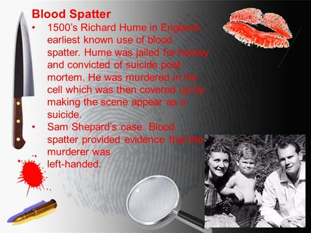 blood spatter research paper Bpa is an objective science underpinned by research that dates back  the  spatter distribution that was left and it is true that droplets of blood,.