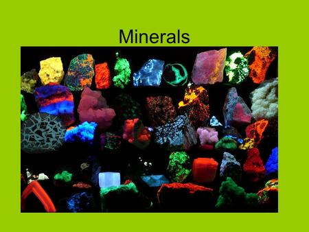 Minerals Mineral: naturally occurring inorganic solid with a definite structure <strong>and</strong> composition.