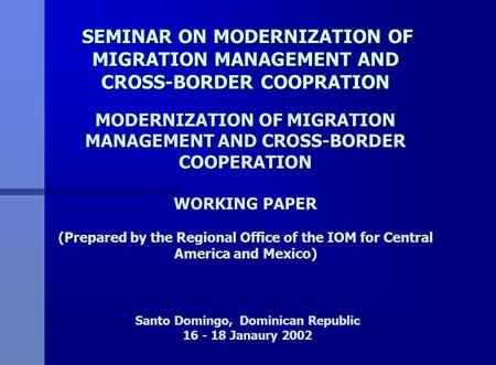 SEMINAR ON MODERNIZATION OF MIGRATION MANAGEMENT AND CROSS-BORDER COOPRATION MODERNIZATION OF MIGRATION MANAGEMENT AND CROSS-BORDER COOPERATION WORKING.