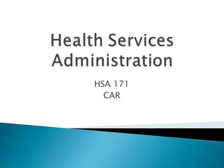 HSA 171 CAR. 1436/4/14  Health Services Administration (Management).  Management Definitions.  Management Functions.  Manager.  Types of Managers.