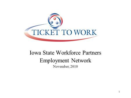 Iowa State Workforce Partners Employment Network November, 2010 1.