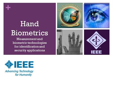 + Hand Biometrics Measurement and biometric technologies for identification and security applications.