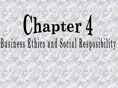 After completing this chapter you will be able to: 1.EXPLAIN business ethics 2.GIVE reasons why ethical behavior is good for business. 3.DEFINE social.