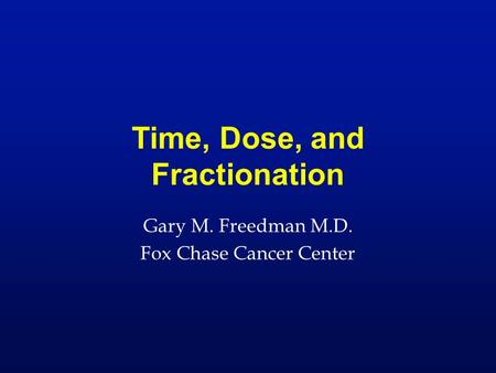Time, Dose, and Fractionation