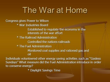 The War at Home Congress gives Power to Wilson * War Industries Board