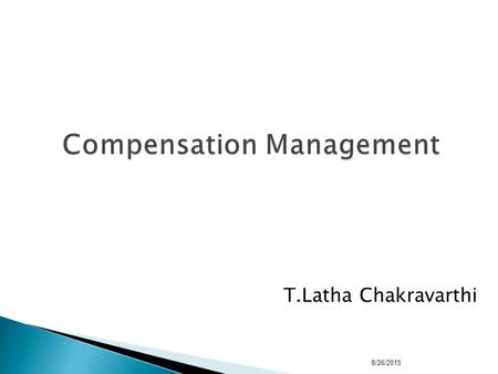 T.Latha Chakravarthi 8/26/2015  Pay is a statement of an employee's worth by an employer.  Pay is a perception of worth by an employee. 8/26/2015.