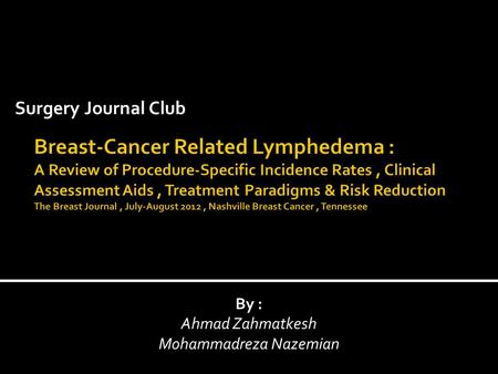 Surgery Journal Club By : Ahmad Zahmatkesh Mohammadreza Nazemian.