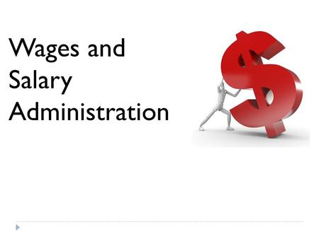 Wages and Salary Administration.