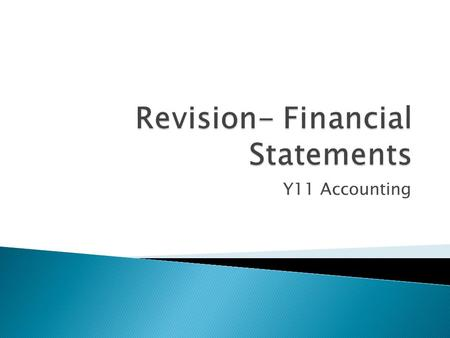 Y11 Accounting.  Income Statement for a Service Firm  Income Statement for a Trading Firm  A Balance Sheet  A Cash Budget  Perform Balance Day Adjustments.