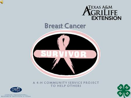 Breast Cancer A 4-H COMMUNITY SERVICE PROJECT TO HELP OTHERS.