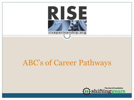 ABC's of Career Pathways. A Better Future For Wisconsin Healthy communities with successful businesses providing good jobs Improved supply of skilled.