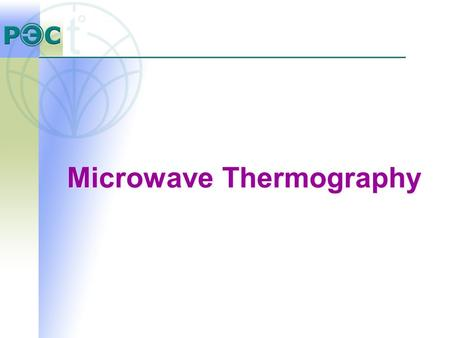 Microwave Thermography. The RTM-01-RES radiometer receives and evaluates the natural electromagnetic radiation (temperature) from the patient's internal.