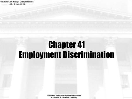 Chapter 41 Employment Discrimination. 2  Generally, what kind of conduct is prohibited by Title VII of the Civil Rights Act?  What is the difference.