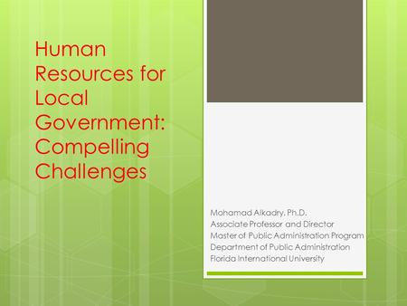 local government administration and the challenges By using challenges, we can readily increase our creative capacity and reach by tapping into diverse talent from around the world  and state, local and tribal.