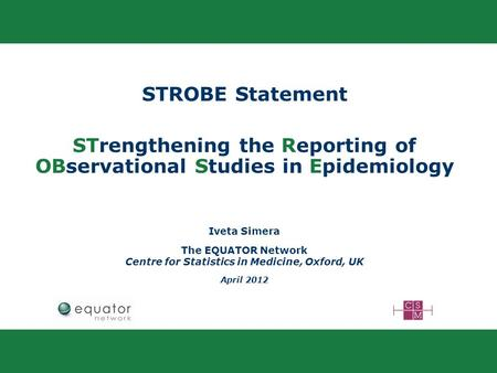 STrengthening the Reporting of OBservational Studies in Epidemiology