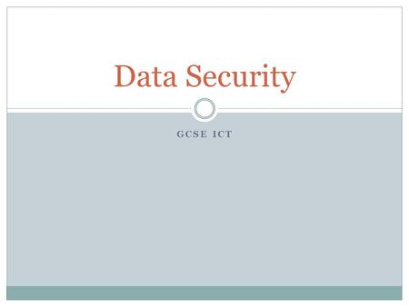 Data Security GCSE ICT.