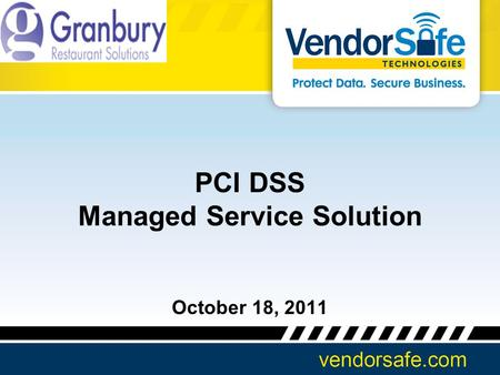 PCI DSS Managed Service Solution October 18, 2011.