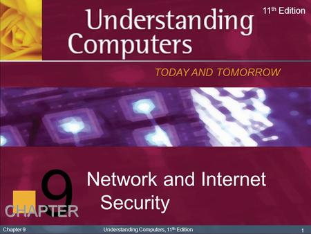 9 Network and Internet Security CHAPTER TODAY AND TOMORROW