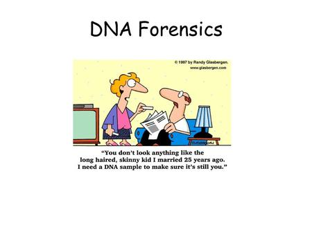 DNA Forensics. DNA Fingerprinting - What is It? Use of molecular genetic methods that determine the exact genotype of a DNA sample in a such a way that.