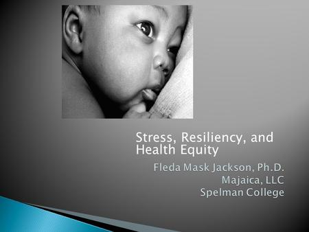Stress, Resiliency, and Health Equity.  Present materials on the development and translation of a racial and gendered stress measure as the foundation.