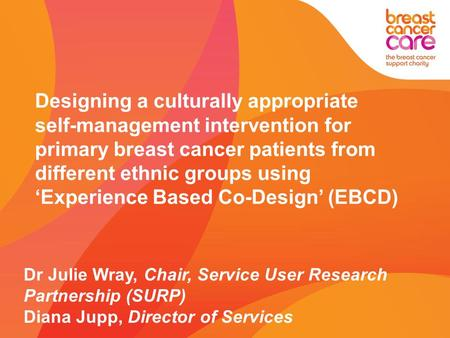 Designing a culturally appropriate self-management intervention for primary breast cancer patients from different ethnic groups using 'Experience Based.