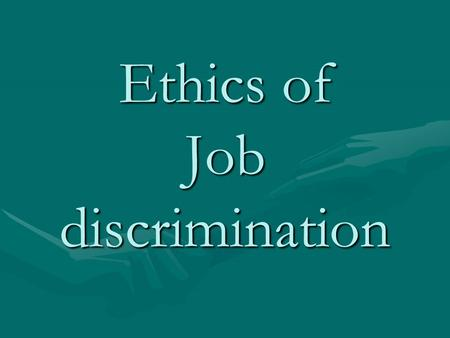 Ethics of Job discrimination