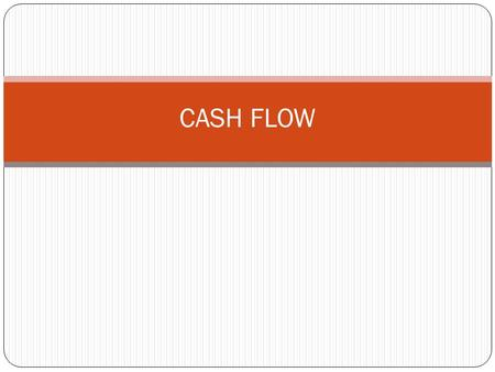 CASH FLOW. About me Work History Dom Herrick Entrepreneur-in-residence and Visiting Professor- uOttawa TSoM Founder: Agawa Entrepreneurship Development.