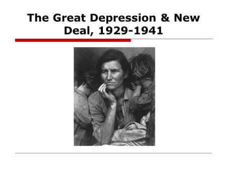 The Great Depression & New Deal, 1929-1941. Origins and Causes □Extreme wealth inequalities □Ballooning stock market □Over reliance on unprotected loans.