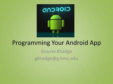 Programming Your Android App Gourav Khadge