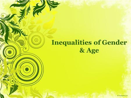 Inequalities of Gender & Age. Section 1 Sex & Gender Identity.