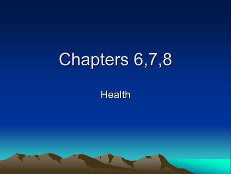 Chapters 6,7,8 Health. Chapter 6, Section 1 The Integrated Body.