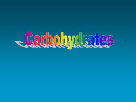 Carbohydrates  Body's preferred energy source  Human brain uses it exclusively  2 categories simple complex  Found in plants and dairy products.