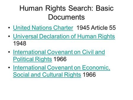 Human Rights Search: Basic Documents United Nations Charter 1945 Article 55United Nations Charter Universal Declaration of Human Rights 1948Universal Declaration.