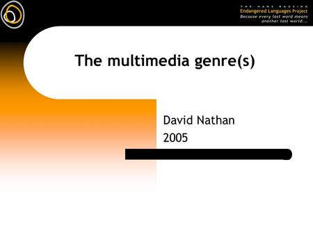 The multimedia genre(s) David Nathan 2005. The multimedia genre History  research in hypertext, education etc  computer games invaders invaders  Apple's.