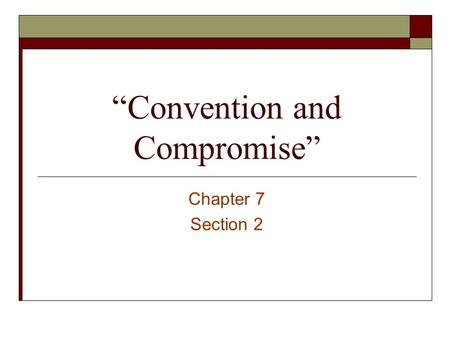 """Convention and Compromise"""