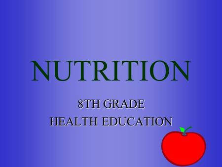 NUTRITION 8TH GRADE HEALTH EDUCATION. Topics of Discussion Diet and Calories Six Essential Nutrients Differences in nutrients Choose my Plate Seven Diet.