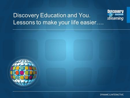 Discovery Education and You. Lessons to make your life easier….