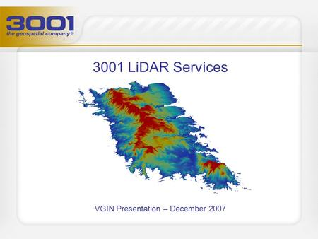 3001 LiDAR Services VGIN Presentation – December 2007.