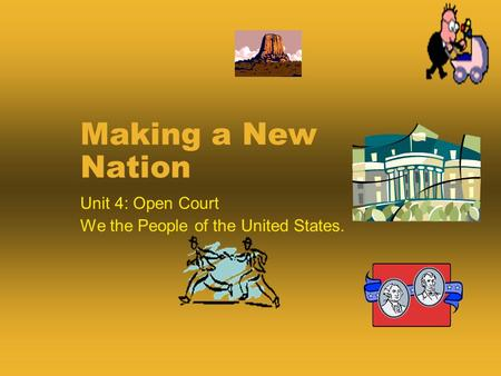 Unit 4: Open Court We the People of the United States.