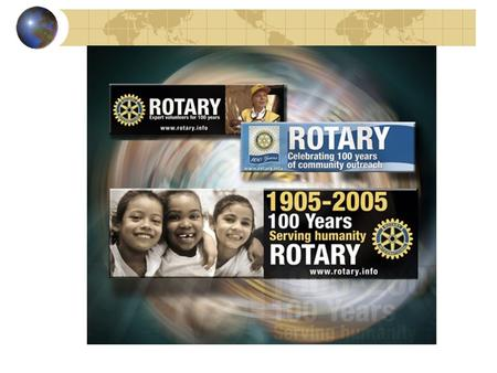 Rotary International An Abridged History February 23, 2005 Paul Harris, Lawyer Silvester Schiele, Coal Dealer Gustavus Loehr, Merchant Tailor Hiram Shorey,Mining.